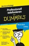 Professionell telefonieren für Dummies Das Pocketbuch (German Edition) - Réal Bergevin, Karen Leland, Keith Bailey