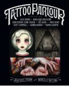 Tattoo Parlour - Gemma Jones, Martin McIntosh, Alex Binnie, Angelique Houtkamp, Christopher Conn Askew, Lakra, Mike Giant, Thomas Hooper, Shawn Barber, Carlo McCormick, Outré Gallery, Scott Campbell