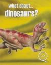 What About... Dinosaurs? - Rupert Matthews