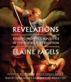 Revelations: Visions, Prophecy, and Politics in the Book of Revelation (Audio) - Elaine Pagels, Lorna Raver