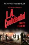 L.A. Confidential (L. A. Quartet) - James Ellroy