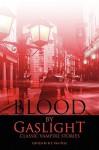 Blood by Gaslight: Classic Vampire Stories - R.T. Van Pelt, John William Polidori