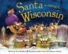 Santa Is Coming to Wisconsin - Steve Smallman, Robert Dunn
