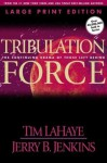 Tribulation Force (Large Print): The Continuing Drama of Those Left Behind - Tim LaHaye, Jerry B. Jenkins