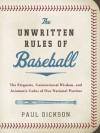 The Unwritten Rules of Baseball - Paul Dickson