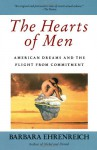 The Hearts of Men: American Dreams and the Flight from Commitment - Barbara Ehrenreich