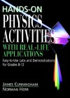 Hands-On Physics Activities with Real-Life Applications: Easy-to-Use Labs and Demonstrations for Grades 8 - 12 - James Cunningham, Norman Herr