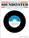 Reggae 45 Soundsystem: The Label Art of Reggae Singles, A Visual History of Jamaican Reggae 1959-79 - Steve Barrow, Noel Hawks, Stuart Baker
