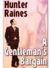 A Gentleman's Bargain - Hunter Raines