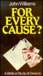 For Every Cause?: The Question of Divorce - John Williams
