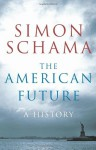 The American Future: A History - Simon Schama