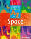 The Oxford Children's A Z Of Space 2004 - Robin Kerrod