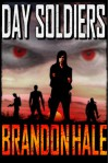Day Soldiers - Brandon Hale