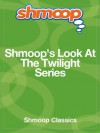 Shmoop's Look At The Twilight Series - Shmoop