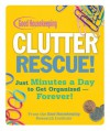 Good Housekeeping Clutter Rescue!: Just Minutes a Day to Get Organized - Forever! - C.J. Petersen