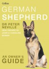 German Shepherd (Collins Dog Owner's Guide) - Peter Neville, John Bower, Caroline Bower