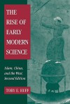 The Rise Of Early Modern Science: Islam, China, And The West - Toby E. Huff