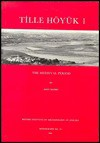 Tille Hoyuk 1: The Medieval Period - John Moore