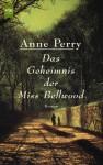 Das Geheimnis Der Miss Bellwood - Anne Perry