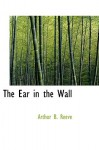 The Ear in the Wall - Arthur B. Reeve