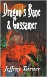 Dragon's Bane & Gossamer - Jeffrey Turner