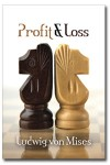 Profit and Loss - Ludwig von Mises