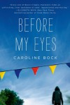 Before My Eyes - Caroline Bock