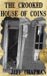 The Crooked House of Coins - Jeff Chapman
