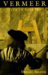 Vermeer: Faith in Painting - Daniel Arasse