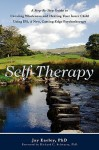 Self-Therapy: A Step-By-Step Guide to Creating Wholeness and Healing Your Inner Child Using IFS, A New, Cutting-Edge Psychotherapy - Jay Earley
