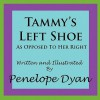 Tammy's Left Shoe---As Opposed to Her Right - Penelope Dyan