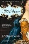 Through a Glass Darkly - Karleen Koen