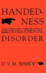 Handedness and Developmental Disorder - Dorothy V.M. Bishop