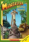 Madagascar: Movie Novel - Louise Gikow