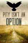 Pity Isn't An Option (Cozenage) - Jessica L. Brooks