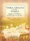 Table Graces for the Family - Thomas Nelson Publishers