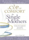 A Cup of Comfort for Single Mothers: Stories that celebrate the women who do it all - Colleen Sell, J.M. Cornwell