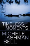 Timeless Moments - Michele Ashman Bell