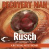 Recovery Man - Kristine Kathryn Rusch, Jay Snyder