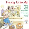 Happy To Be Me! (Elf-help Books for Kids) - Christine Adams, Robert J. Butch, R.W. Alley