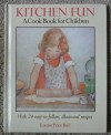 Kitchen Fun - Louise Price Bell, Sonia Roettter, Blue Lantern Studio