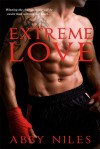 Extreme Love - Abby Niles