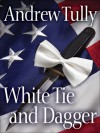 White Tie And Dagger - Andrew Tully