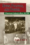 Spies, Politics, and Power: El Departamento Confidencial en Mexico - Joseph A. Stout Jr.