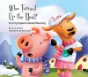 Who Turned Up the Heat?:: Eco-Pig Explains Global Warming - Lisa S. French, Barry Gott