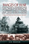 Panzer-Divisions at War 1939-1945 (Images of War) - Ian Baxter