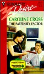 The Paternity Factor - Caroline Cross