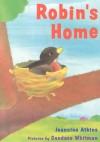 Robin's Home - Jeannine Atkins