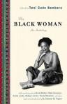 The Black Woman: An Anthology - Toni Cade, Toni Cade Bambara, Nikki Giovanni, Joanne Grant