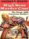 The High Seas Murder Case (A Gillian Hazeltine Courtroom Mystery) - George Worts